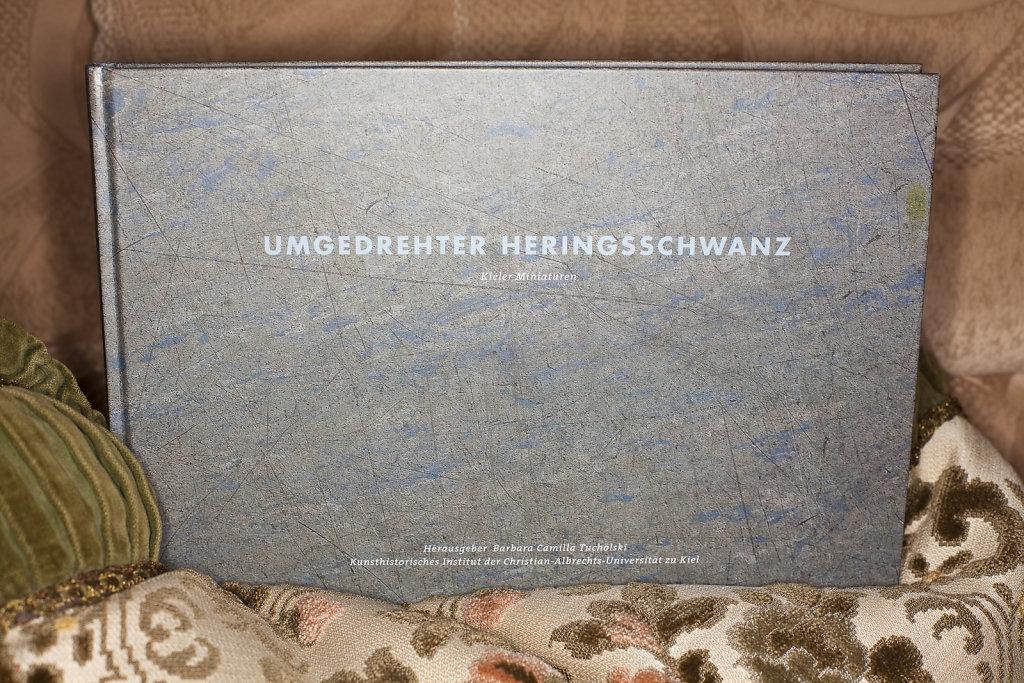 UMGEDREHTER HERINGSSCHWANZ, 122 Seiten, 90 Abbildungen, 27 x 18,5 cm, Kunsthistorisches Institut der Christian-Albrechts-Universität zu Kiel, 2011